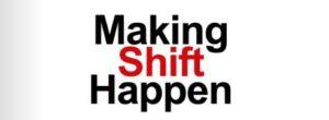 Making Shfit Happen